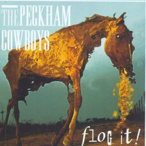 The Peckham Cowboys-Flog It