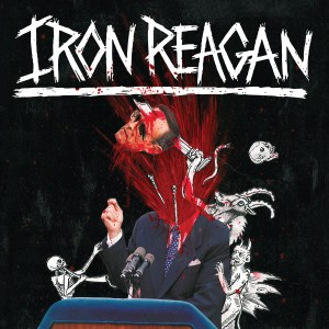 Iron Reagan-The Tyranny of Will