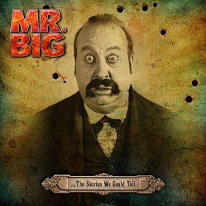 Mr Big the stories we could tell