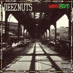 Deeznuts - Word Is Bond