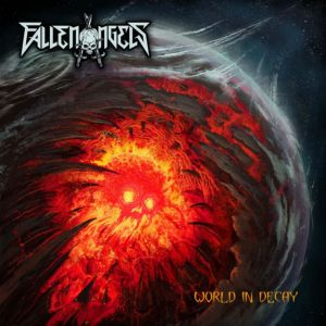 Fallen Angels - World In Decay