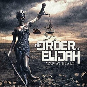 THE ORDER OF ELIJAH - War At Heart