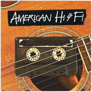 AMERICAN HI FI - cd art - 2-26-16