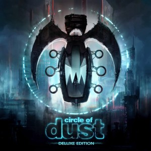 Circle Of Dust - Deluxe Ed