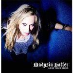 Madysin Hatter - Lose Your Mind