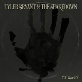 Tyler Bryant & The Shakedown -The Wayside