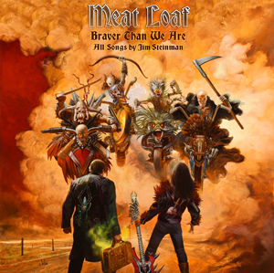 Meat Loaf - Braver Than We Are small