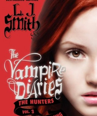 [Book Review] Destinies Rise And Secrets Are Revealed! A Review Of 'The Vampire Diaries: The Hunters, Vol 3: Destiny Rising' By L.J. Smith 12
