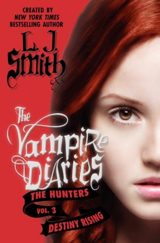 [Book Review] Destinies Rise And Secrets Are Revealed! A Review Of 'The Vampire Diaries: The Hunters, Vol 3: Destiny Rising' By L.J. Smith 1