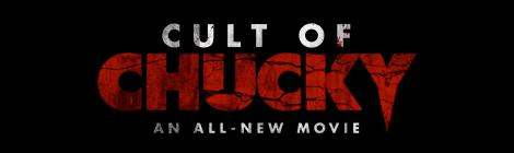 Announcement Trailer, Plus Cast & Film Details Released For 'Cult Of Chucky'; Arriving Fall 2017 From Universal 2