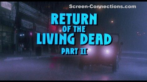 [Blu-Ray Review] 'Return Of The Living Dead Part II': Now Available On Collector's Edition Blu-ray From Scream Factory 2