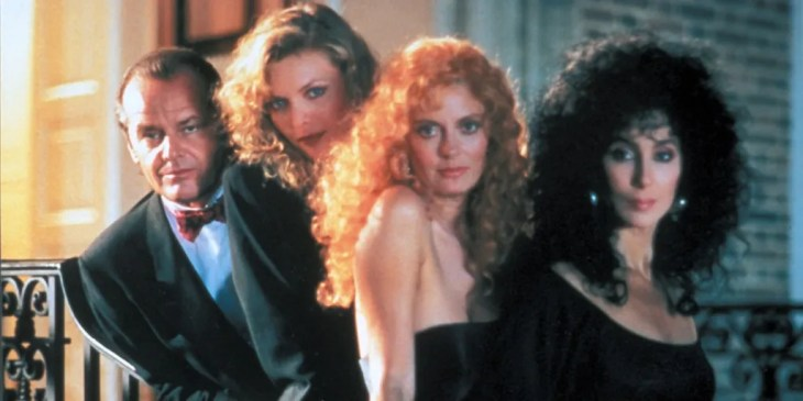 The Witches of Eastwick (1987)<br /> Directed by George Miller<br /> Shown: Jack Nicholson (as Daryl Van Horne), Michelle Pfeiffer (as Sukie Ridgemont), Susan Sarandon (as Jane Spofford), Cher (as Alexandra Medford)