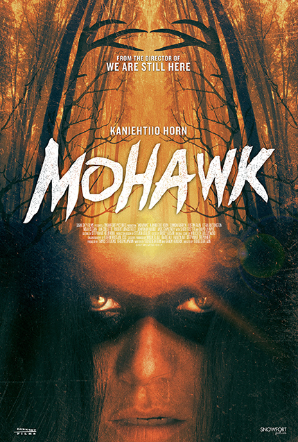 MOHAWK: Trailer and Poster Debut for Ted Geoghegan's Historical Horror