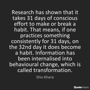 a quote about it takes 31 days to make a habit