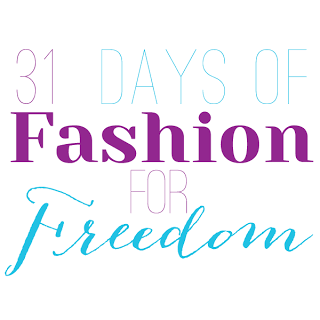 31 days of fashion for freedom