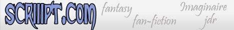 scriiipt.com : fantasy, fan-fiction, imaginaire, jdr