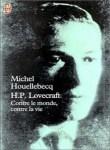Michel Houellebecq – H.P. Lovecraft. Contre le monde, contre la vie