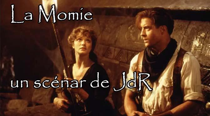 La Momie - Un scénar de Jeu de Rôle - Episode 0