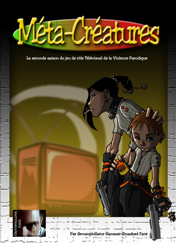 Meta-Créatures : la seconde saison du jeu de rôle télévisuel de la violence parodique (un jeu de rôles gratuit à télécharger)