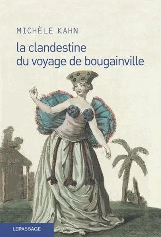 La Clandestine Du Voyage De Bougainville - Michèle Kahn