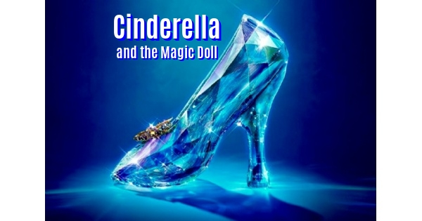 Cinderella and the Magic Doll
