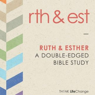 Ruth & Esther A Double-Edged Bible Study LifeChange