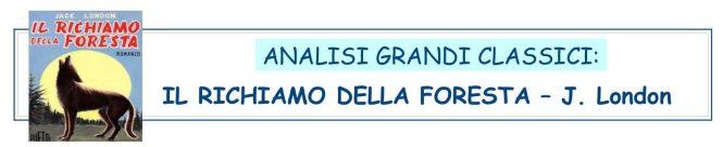 ANALISI GRANDI CLASSICI - IL RICHIAMO DELLA FORESTA