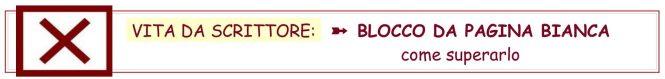 articolo che spiega come superare il blocco della pagina bianca