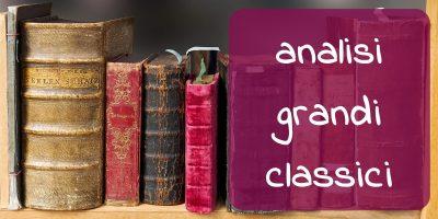 pagina dedicata ad articoli che analizzano nel dettaglio i grandi classici della letteratura e della narrativa