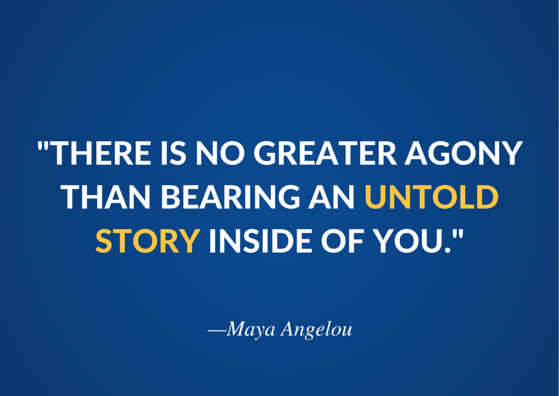 """There is no greater agony than bearing an untold story inside of you."""