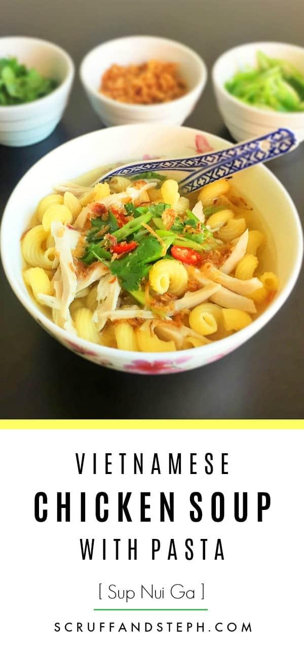 Vietnamese Chicken Pasta Soup - Sup Nui Ga