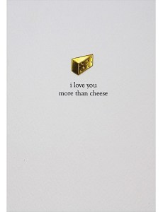 14 Sweet & Punny Valentine's Day Cards - Oliver Bonas I Love You More than Cheese