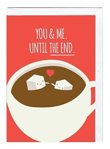 14 Sweet & Punny Valentine's Day Cards - Oliver Bonas You & Me Until the End - Coffee Lovers Card
