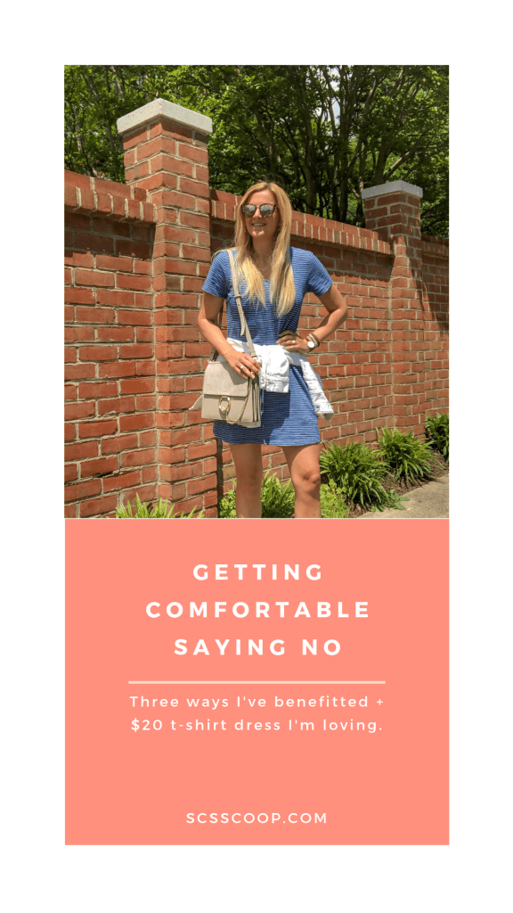 Three Benefits of Saying No - Getting Comfortable Saying No - Affordable T-Shirt Dress - Sarah Camilles Scoop