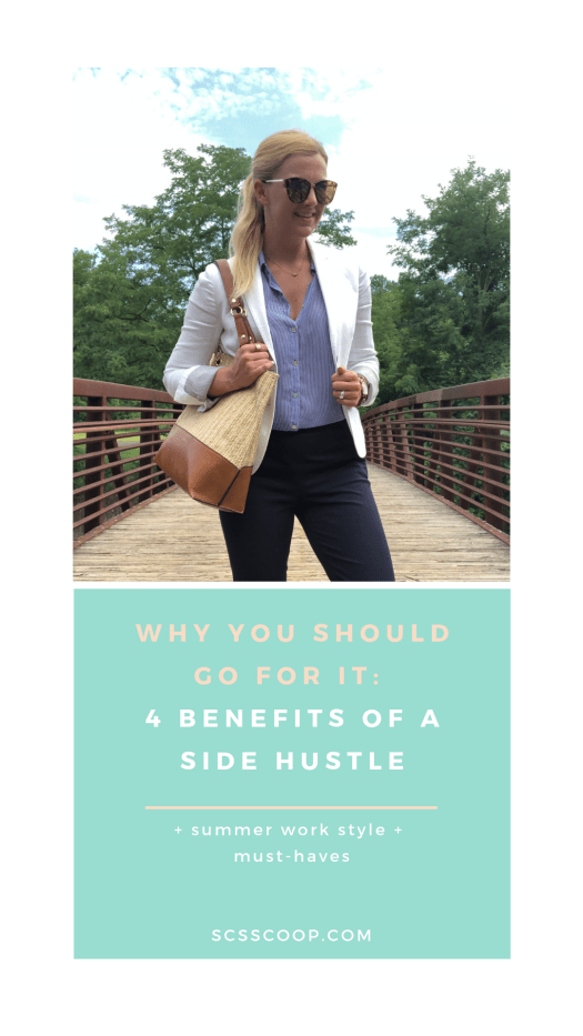 WHY YOU SHOULD GO FOR IT: 4 BENEFITS OF A SIDE HUSTLE + summer work style must-haves - SCsScoop.com