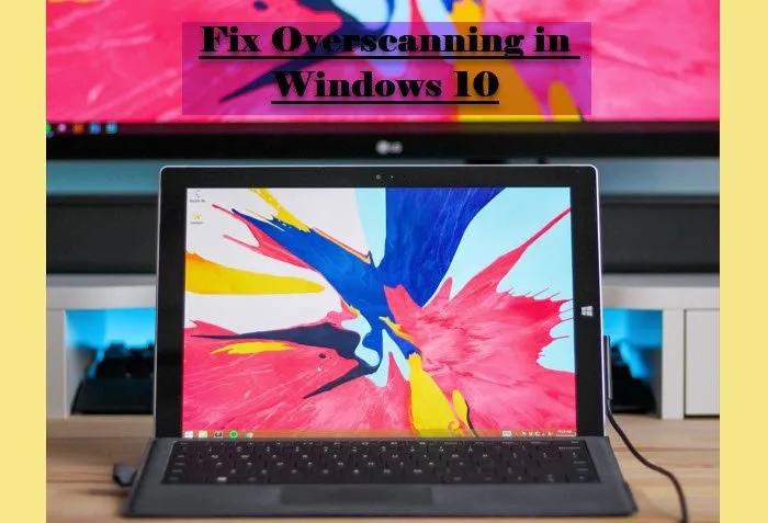 Sửa Overscan trong Windows 11/10
