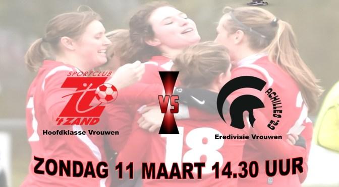 11 Maart 14.30 uur Sc 't Zand VR1 (Hoofdklasse Vrouwen) – Achilles '29 (Eredivisie Vrouwen)