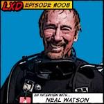 LXD 008 : Neal Watson