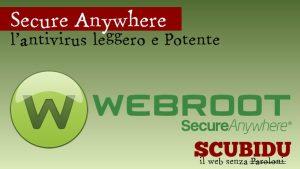 Webroot SecureAnywhere, L'antivirus leggero e potente