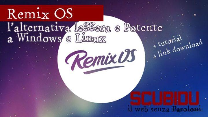 Remix OS | L'alternativa leggera a Windows e Linux
