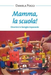 """E' uscito il libro """"Mamma, la scuola!"""""""