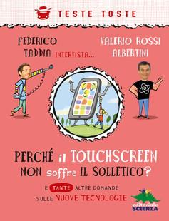 Perchè il Touchscreen non soffre il solletico?