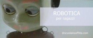 Progetti di robotica per ragazzi da fare a casa