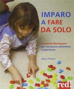 Imparo a fare da solo. Libro sul metodo Montessori