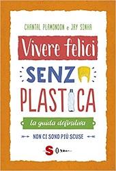 Vivere felici senza plastica libro ecologia