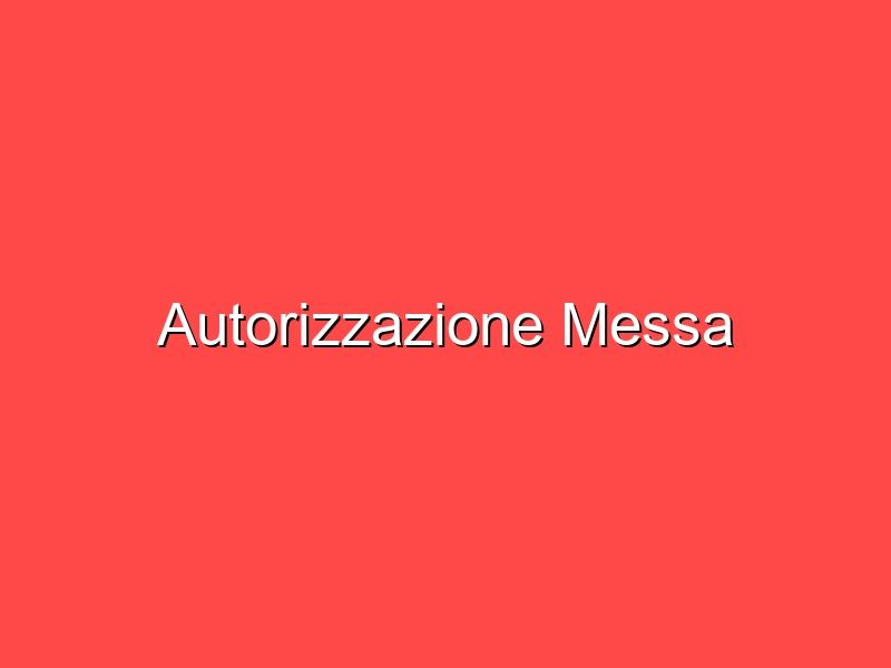 Autorizzazione Messa