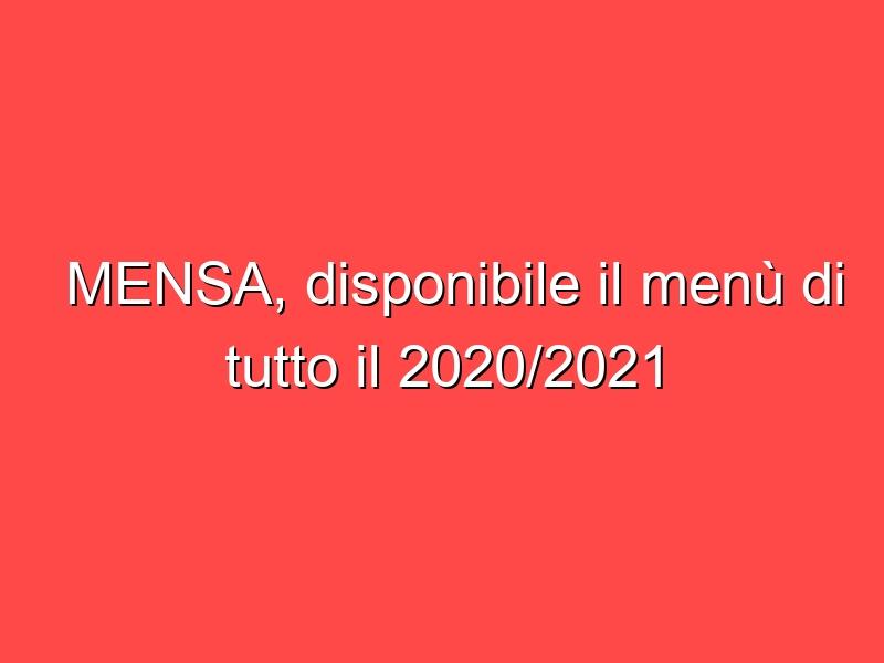 MENSA, disponibile il menù di tutto il 2020/2021