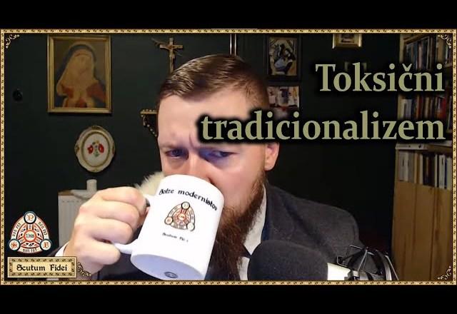 Zakaj modernisti vidijo tradicijo kot nekaj toksičnega?