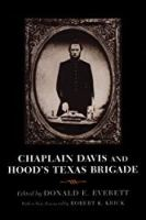 Chaplain Davis and Hood's Texas Brigade