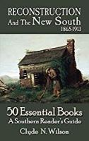 Reconstruction and the New South, 1865-1913: 50 Essential Books (Southern Reader's Guide)